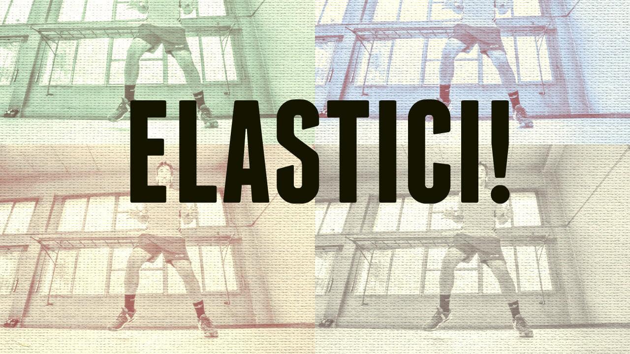 Elastici!