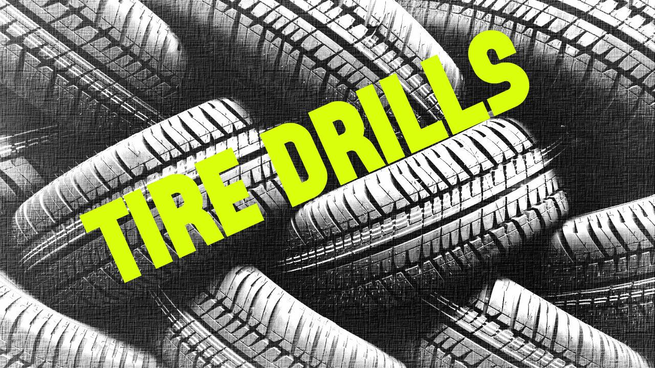 Tire Drills